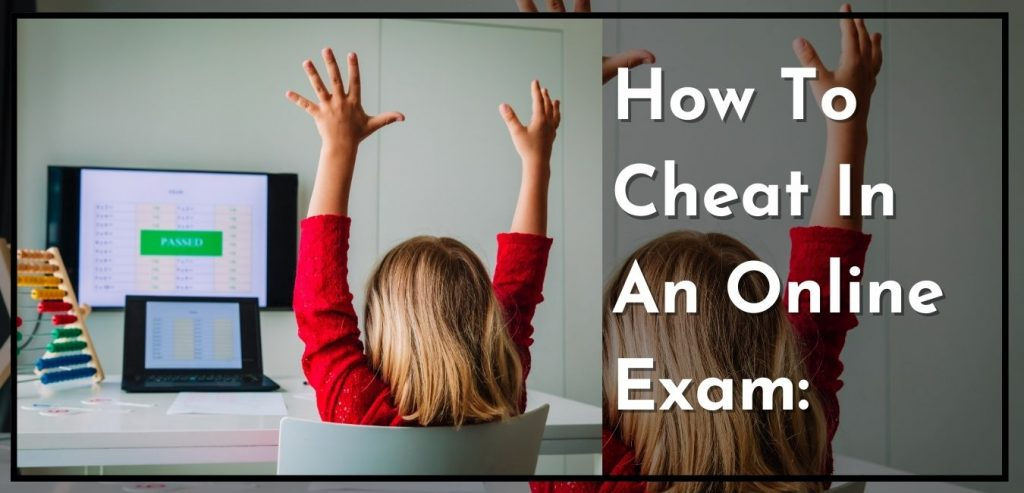 How To Cheat In An Online Exam